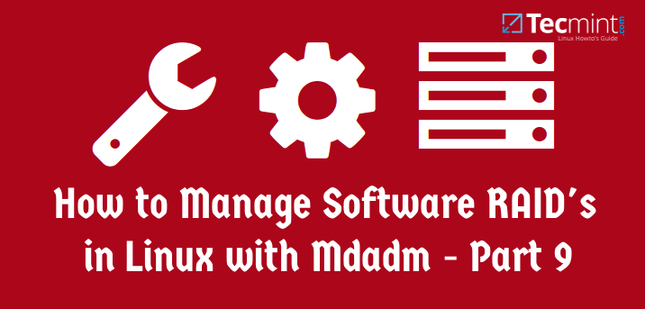 Manage Raid Devices with Mdadm in Linux