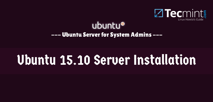Ubuntu 15.10 Server Installation Guide