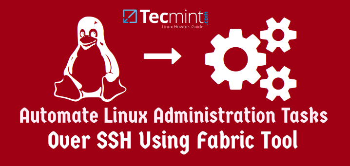 Automate Linux Administration Tasks Using Fabric
