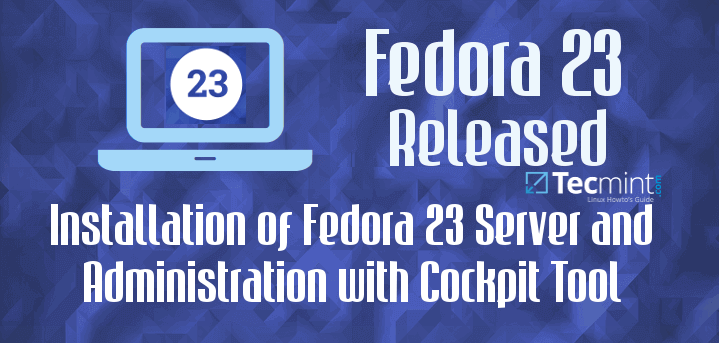 Fedora 23 Server Installation and Manage with Cockpit Tool