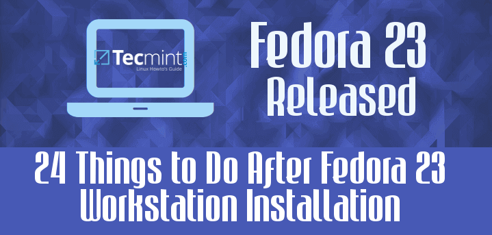 Things to Do After Fedora 23 Installation