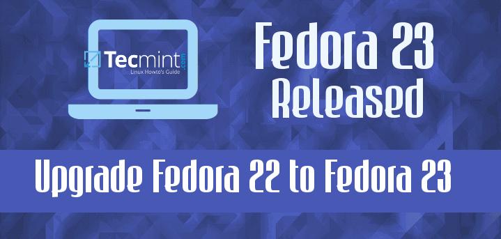 Upgrade Fedora 22 to Fedora 23