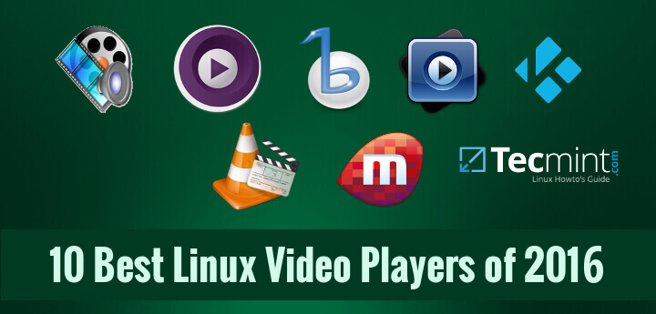 10 Best Open Source Linux Video Players of 2016