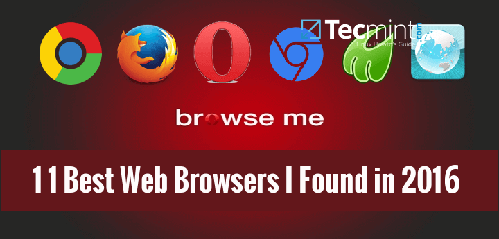 11 Best Open Source Web Browsers I Discovered for Linux in 2016