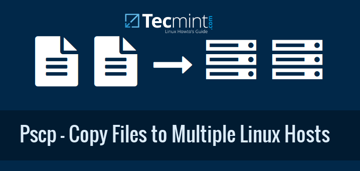 Copy Files and Directories to Multiple Linux Servers