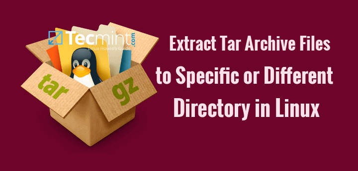 Extract Linux Tar Files Different or New Directory