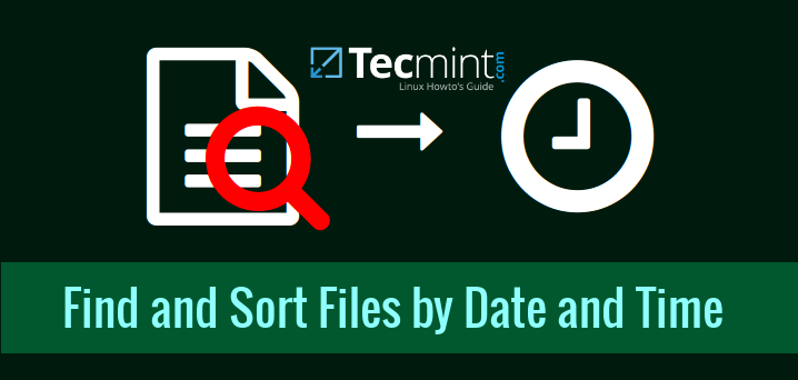 Find and Sort Files by Date and Time in Linux