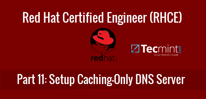 Setup Cache-Only DNS in RHEL and CentOS 7