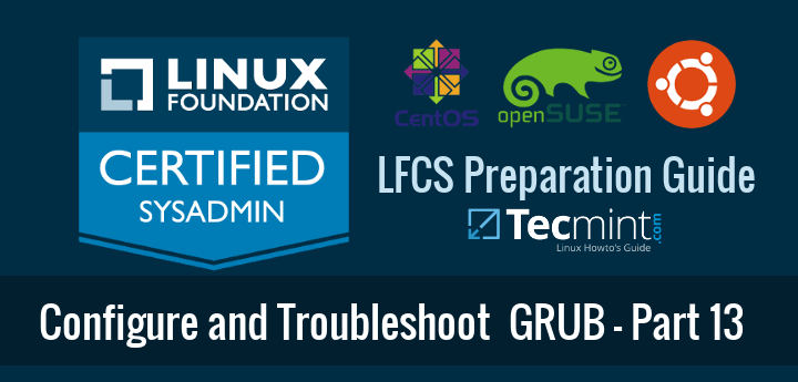 Configure and Troubleshoot Grub Boot Loader