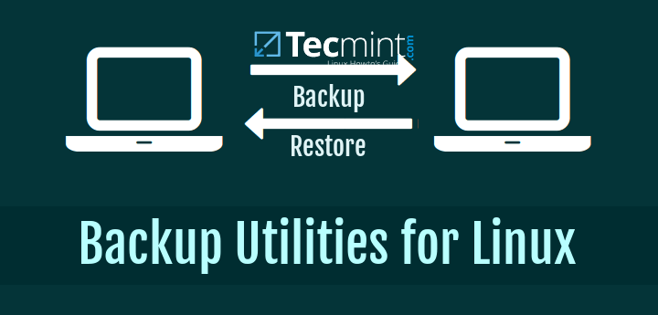25 Outstanding Backup Utilities for Linux Systems in 2020