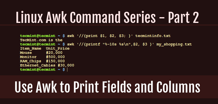 Awk Print Fields and Columns