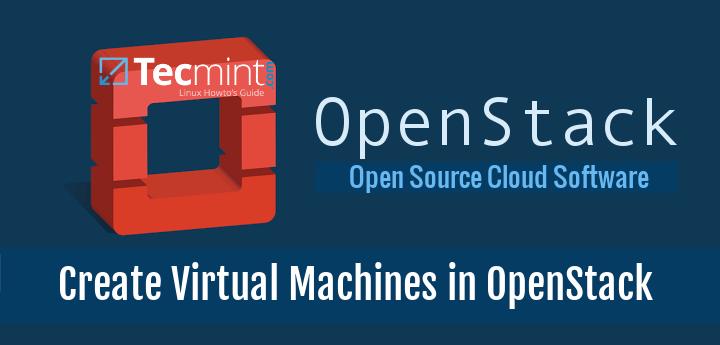 Create Virtual Machine Instances in OpenStack