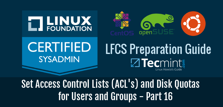 Set Access Control Lists (ACL's) and Disk Quotas for Users and Groups