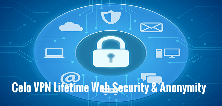 Deal: Get Celo VPN Lifetime Web Security & Anonymity is Now