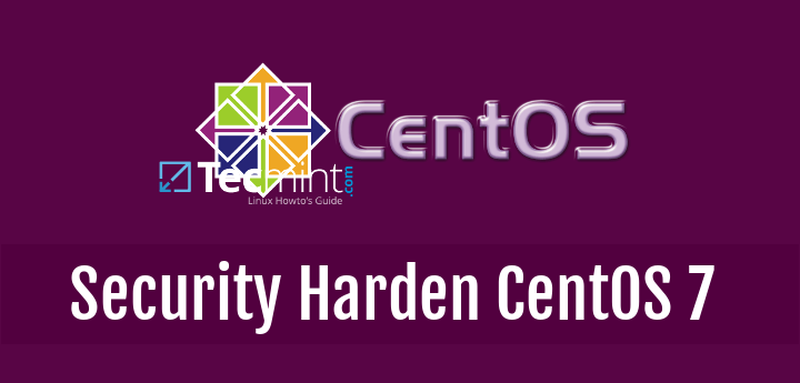 Security and Hardening of CentOS 7