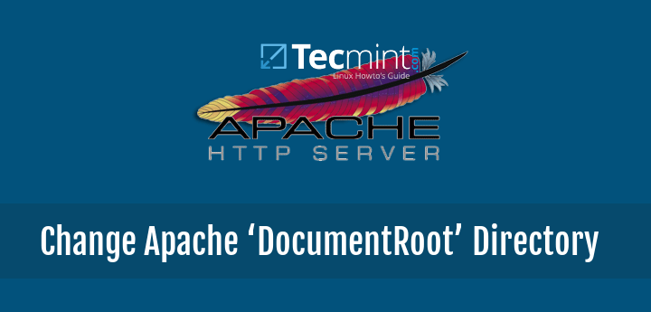 How to Change Default Apache 'DocumentRoot' Directory in Linux