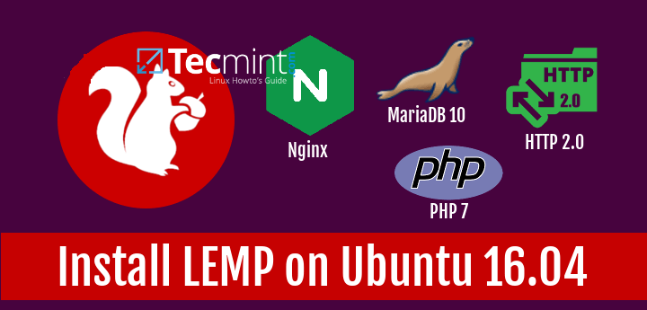 Install Nginx with MariaDB 10, PHP 7 and HTTP 2.0 Support on Ubuntu 16.04
