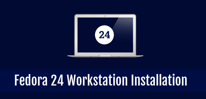 Fedora 24 Workstation Installation