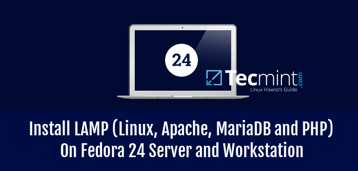 Setup LAMP on Fedora 24 Server and Workstation