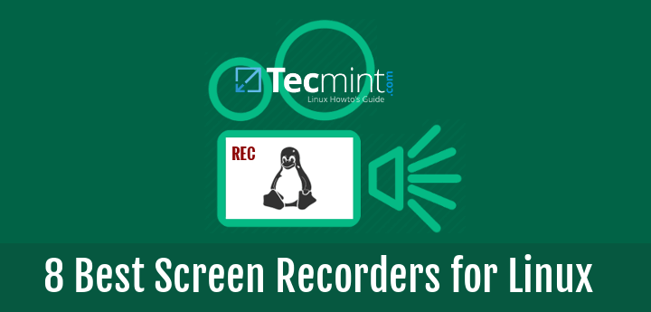 8 Best Screen Recorders for Desktop Screen Recording in Linux