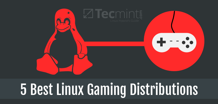 Best Linux Gaming Distributions