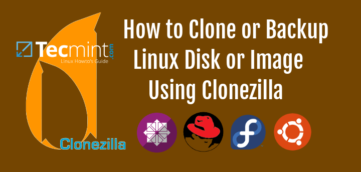 How to Clone or Backup Linux Disk Using Clonezilla