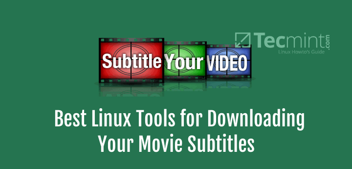 Linux Tools for Downloading Movie Subtitles