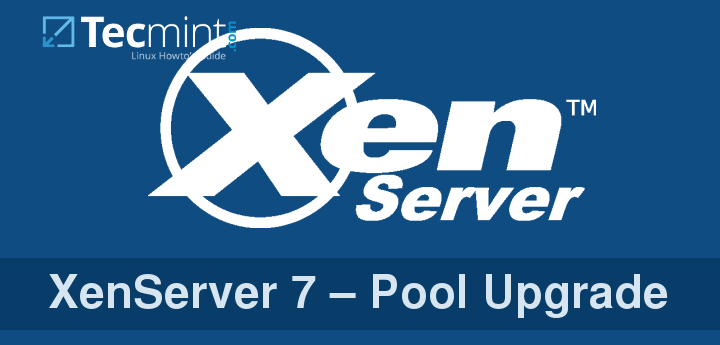 XenServer 7 Pool Upgrade