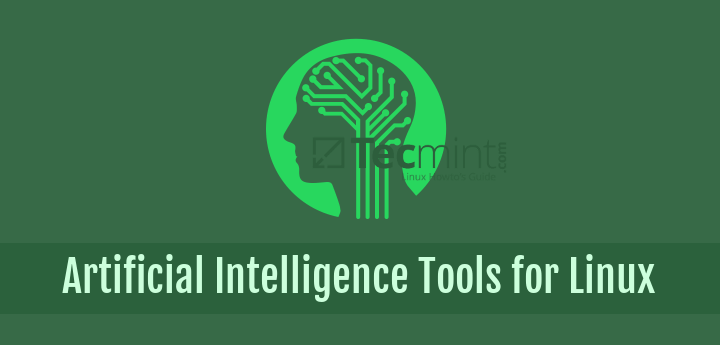 10 Top Open Source Artificial Intelligence Tools for Linux