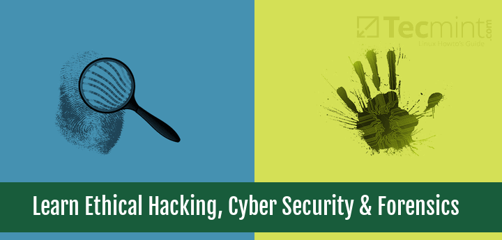 Learn Ethical Hacking, Cyber Security and Forensics Course