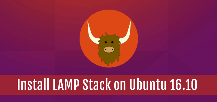 Install LAMP Stack on Ubuntu 16.10