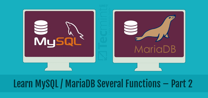 Learn MySQL and MariaDB Advance Functions – Part 2