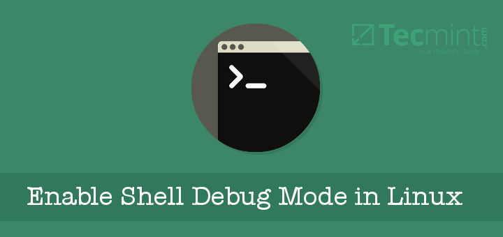 Enable Shell Debug Mode in Linux