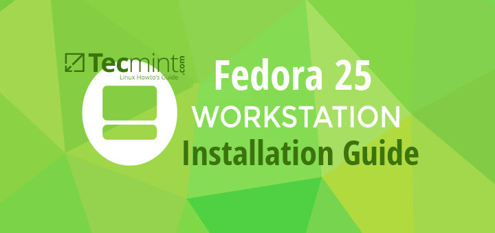 Fedora 25 Workstation Installation