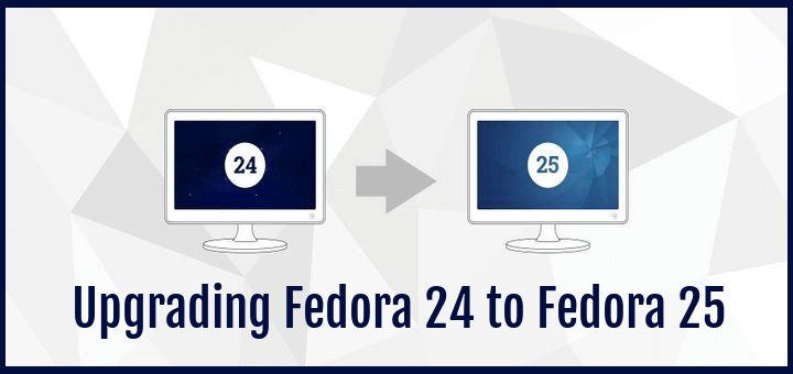 Upgrading Fedora 24 to Fedora 25