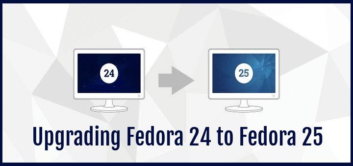 Upgrading Fedora 24 to Fedora 25