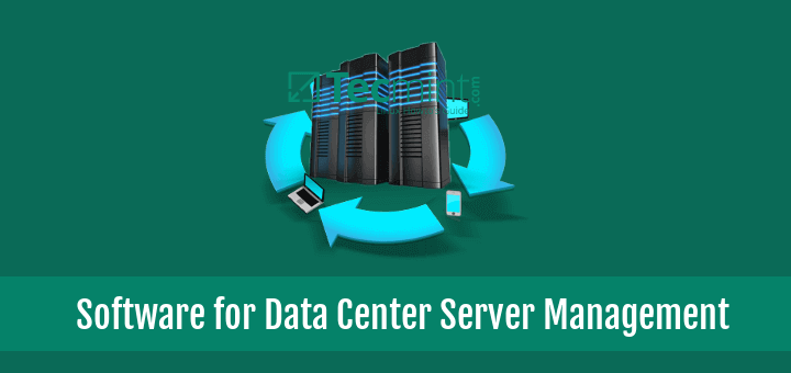 Data Center Server Infrastructure Management Software