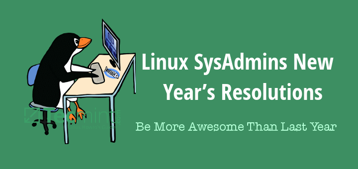 Linux SysAdmins New Years Resolutions