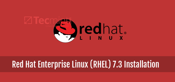 Red Hat Enterprise Linux (RHEL) 7.3 Installation Guide