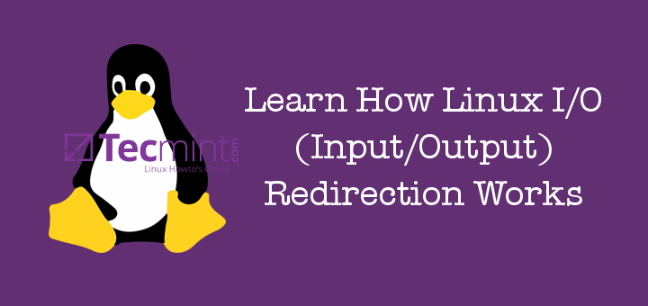 Linux I/O - Input/Output Redirection Operators