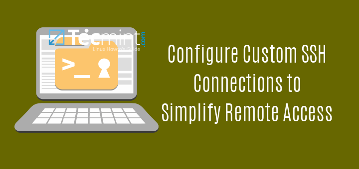 How to Configure Custom SSH Connections to Simplify Remote Access