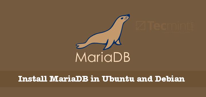 Install MariaDB in Ubuntu and Debian