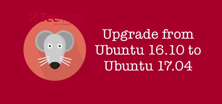 Upgrade Ubuntu 16.10 to Ubuntu 17.04