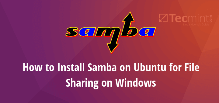 Install Samba on Ubuntu for File Sharing on Windows