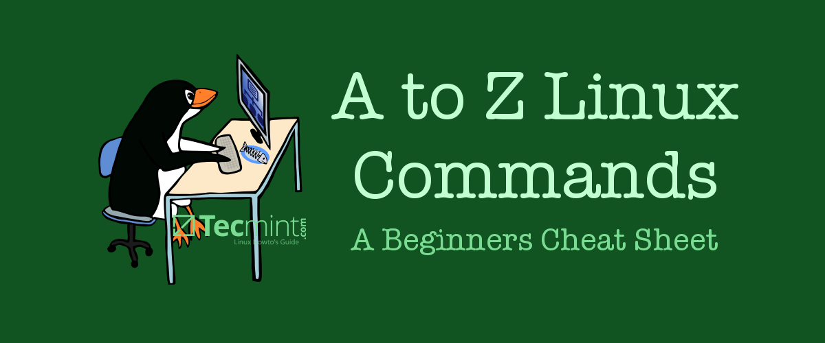 A - Z Linux Commands - Overview with Examples