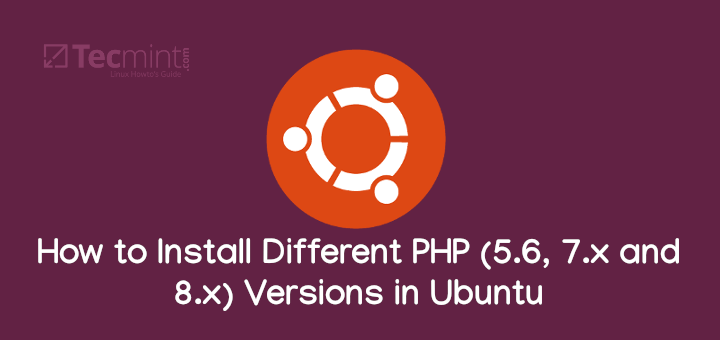 Install Different PHP Versions in Ubuntu