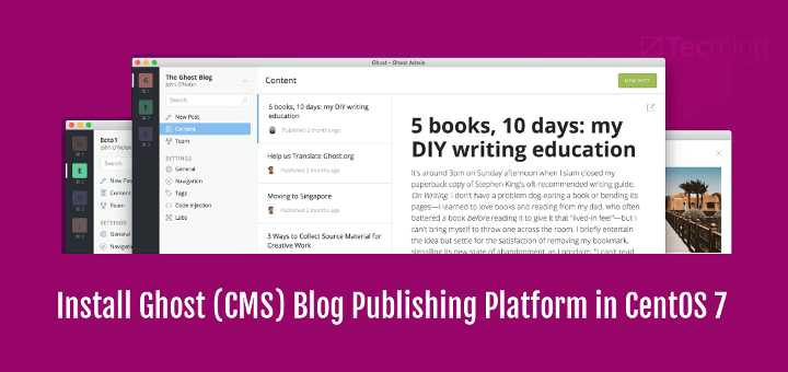 How to Install Ghost (CMS) Blog Publishing Platform in CentOS 7