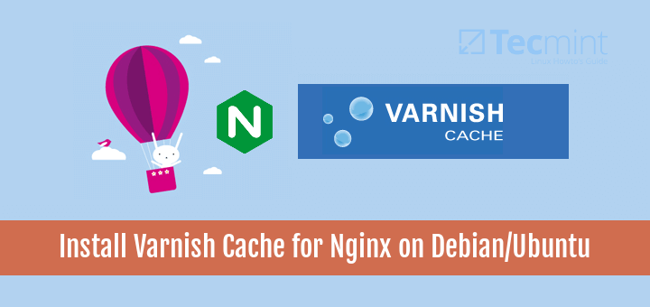 Install Varnish Cache for Nginx on Ubuntu