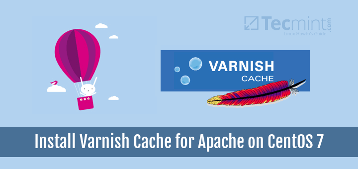 Install Varnish Cache On CentOS 7 for Apache