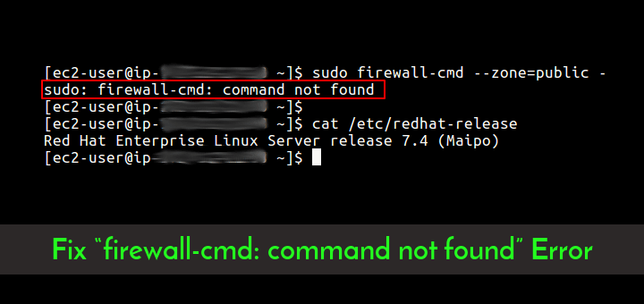 "Fix ""firewall-cmd: command not found"" Error"